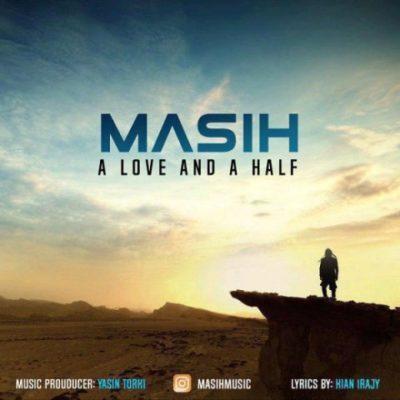 دانلود آهنگ مسیح یک عشق و نصفی (A Love And A Half)