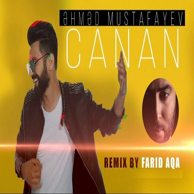 دانلود آهنگ جدید احمد مصطفایو جانان (سنه چوخ جان ددم ای جان) ریمیکس