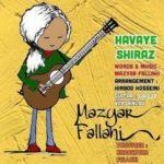 دانلود آهنگ مازیار فلاحی هوای شیراز (باز دلم میخواد یه یار طناز دلم میخواد)