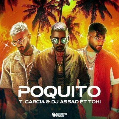 دانلود آهنگ حسین تهی پوکیتو - میکوبیم تا صبح (Tohi & T Garcia & DJ Assad - Poquito)