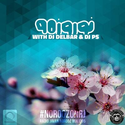 دانلود آهنگ های شاد میکس نوروز 95 از DJ Delbar & DJ PS (میکس رادیو جوان)