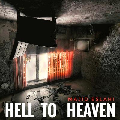 دانلود آهنگ جدید مجید اصلاحی Hell To Heaven (جهنم به بهشت بی کلام)