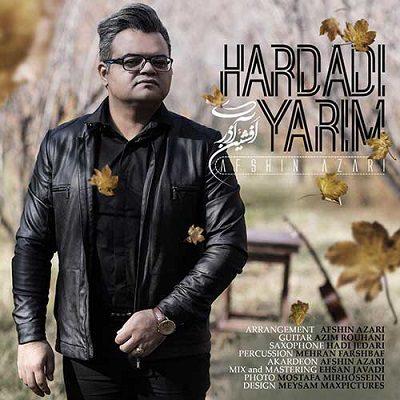 دانلود آهنگ جدید افشین آذری هاردادی یاریم (دیلر کی ایندی ده)